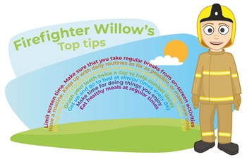 Firefighter Willow's Top tips