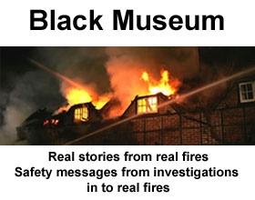 Real stories, from real fires. Safety messages from investigations in to real fires.