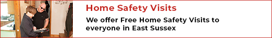 We offer free Home Safety Visits to everyone in East Sussex